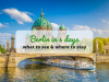 What to see in Berlin in four days: a complete itinerary