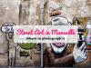 Let's discover Marseille's marvelous Street Art