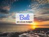Bali mit einem Budget